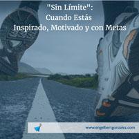 """""""Sin Límite"""": Cuando Estás Inspirado, Motivado y con Metas"""