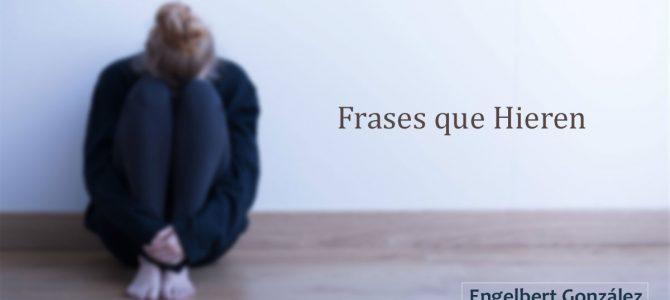Reflexión: Frases que Hieren
