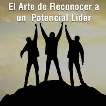 El arte de reconocer a un potencial líder