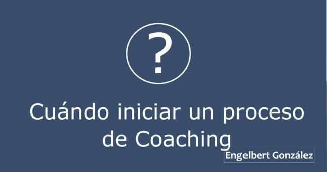 cuando iniciar un proceso de coaching engelbert gonzalez tiempo de liderazgo